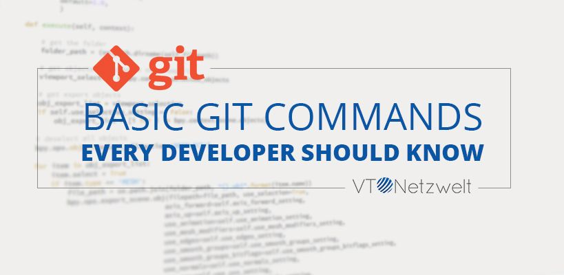 Basic Git Commands Every Developer Should Know