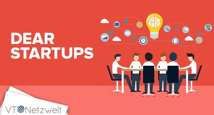 Dear Startups