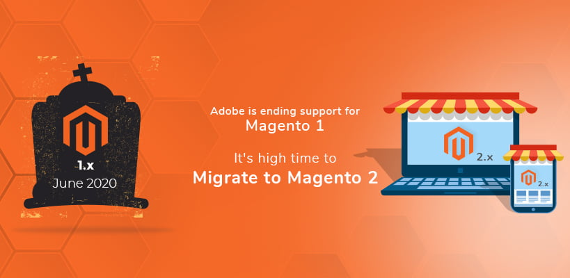 End of life for Magento 1, Is your store future ready?