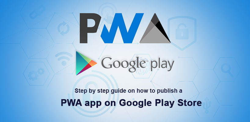 Publishing PWA App on Google Play Store