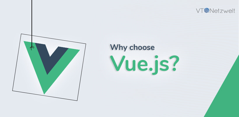 Why choose Vue.js over ReactJS and AngularJS