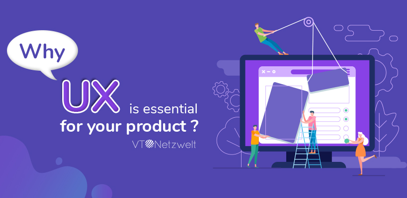 Why UX is essential for your product
